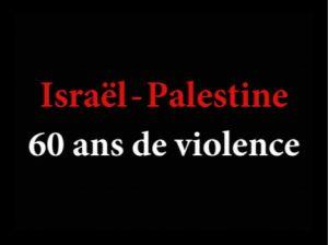Israel - Palestine : 60 ans de violence ( en streaming ) 5248410