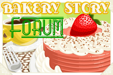 Bakery Story Fourm
