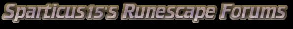 Sparticus15's Runescape Forum