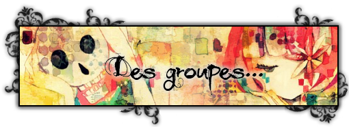 Les Groupes !  Groupe10