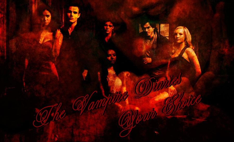 Vampire Diaries - Your Choice