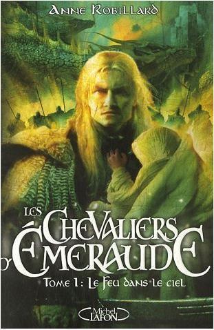 Les Chevaliers d'émeraude - Tome 1 : Le feu dans le ciel de Anne Robillard Le-feu10