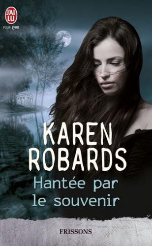 HANTÉE PAR LE SOUVENIR de Karen Robards Cover12