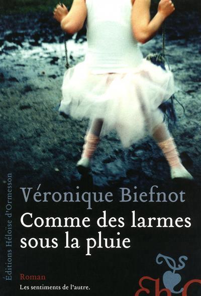 [Biefnot, Véronique] Comme des larmes sous la pluie Comme-10