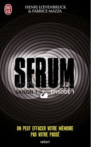 [Loevenbruck, Henri & Mazza, Fabrice] Serum - Saison 1 / Episode 1 Serum-10