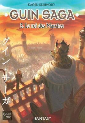 Le Roi des Marches- Kaoru Kurimotio-Guin Saga 05 13852610