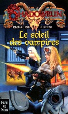 Le Soleil des Vampires-Shadowrun 23- Jonathan E. Bond et Jak Koke 26132010