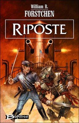 Riposte (le régiment perdu T4)-William R. Forstchen 26341512