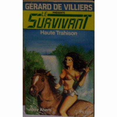 survivant - Haute Trahison (le Survivant T 16)-Jerry Ahern 28717810