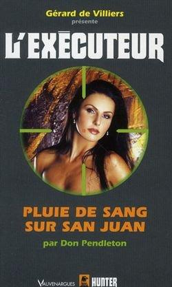 executeur - Pluie de Sang sur San Juan (l'Exécuteur T281) de Don Pendleton 29782310