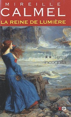 La Reine de Lumière 2 -Terra Incognita -Mieille calmel 30043010