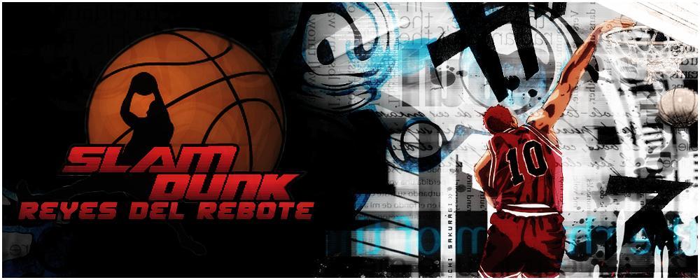 Slam Dunk Rol - Reyes del Rebote!!!