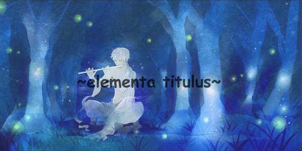 ۞  Elementa titulus ۞ Elemen10