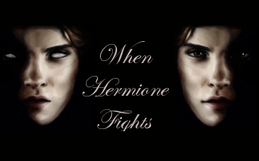 When Hermione Fights