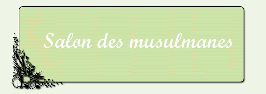 le salon des musulmanes