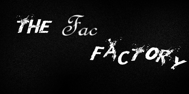 The Fac'Factory