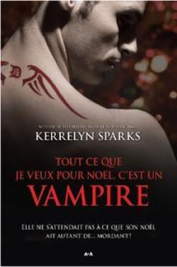 Tout ce que je veux pour Noël c'est un vampire de Kerrelyn Sparks Tout-c12