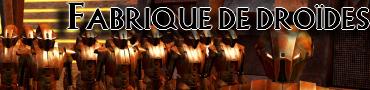 Fabrique de droïdes