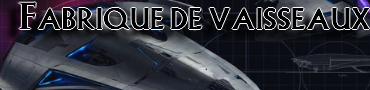 Fabrique de vaisseaux