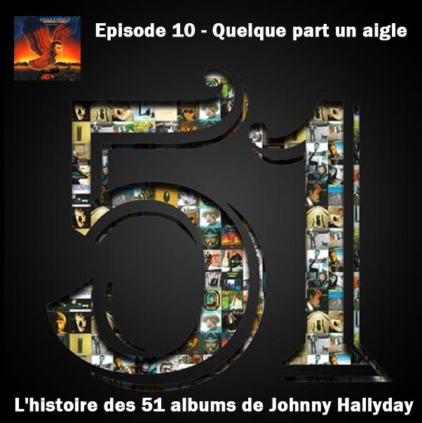 Discussions et pochettes les 51 Albums de Johnny en podcast 10_que10