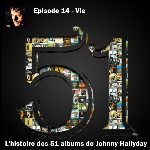 Discussions et pochettes les 51 Albums de Johnny en podcast 14_vie10