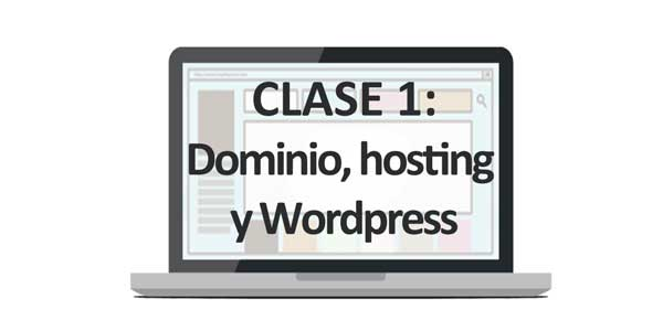Clase 1: Dominio, Hosting y Wordpress