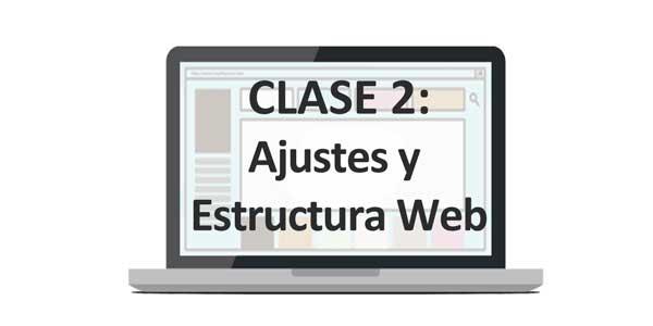 Clase 2: Ajustes y Estructura web