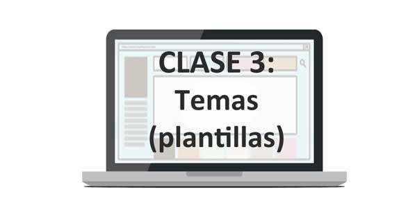 Clase 3: Temas (Plantillas)