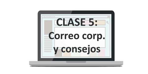 Clase 5: Correo corporativo y últimos consejos