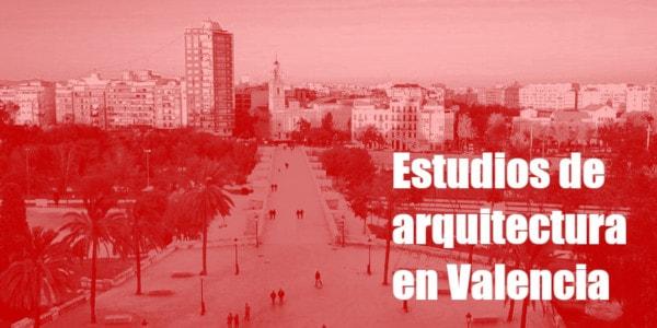 Estudios arquitectura Valencia