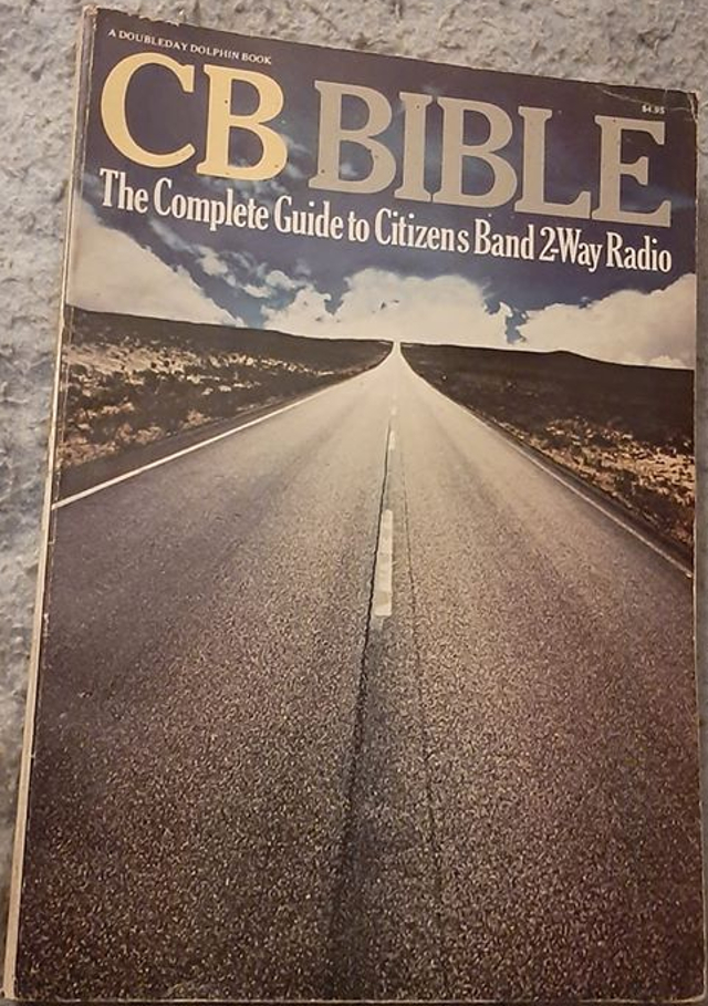 CB Bible The Complete Guide to Citizen Band 2-Way Radio (Livre) 88197010