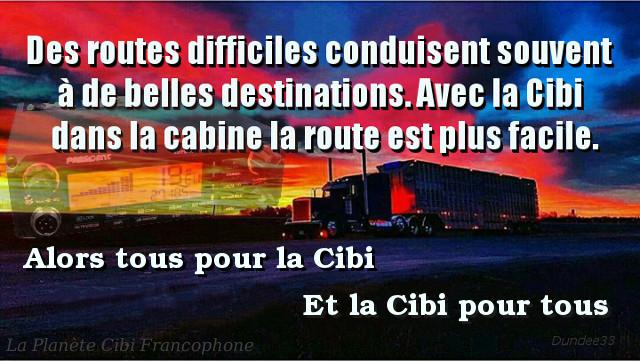 Des routes difficiles conduisent souvent à de belles destinations. Avec la Cibi dans la cabine la route est plus facile. Alors tous pour la Cibi et la Cibi pour tous.  La_pla17
