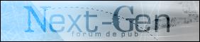 Next-Gen >> Forum de pubs new concept Bannir10