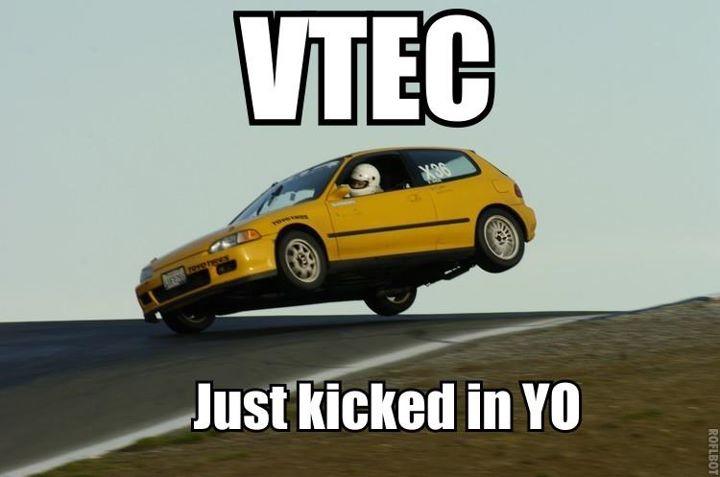 vtec just kicked in yo 31226511