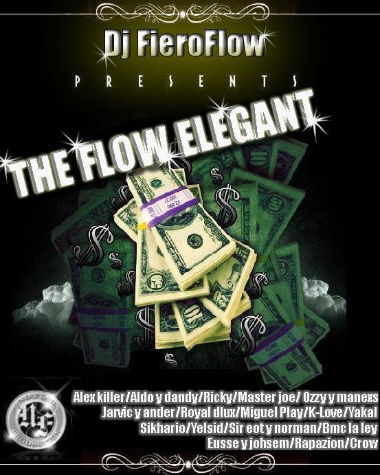 Dj Fiero Flow Presenta : ''The Flow Elegant'' Coming10