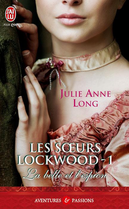 Les soeurs Lockwood - Tome 1 : La belle et l'espion de Julie Anne Long 97822927