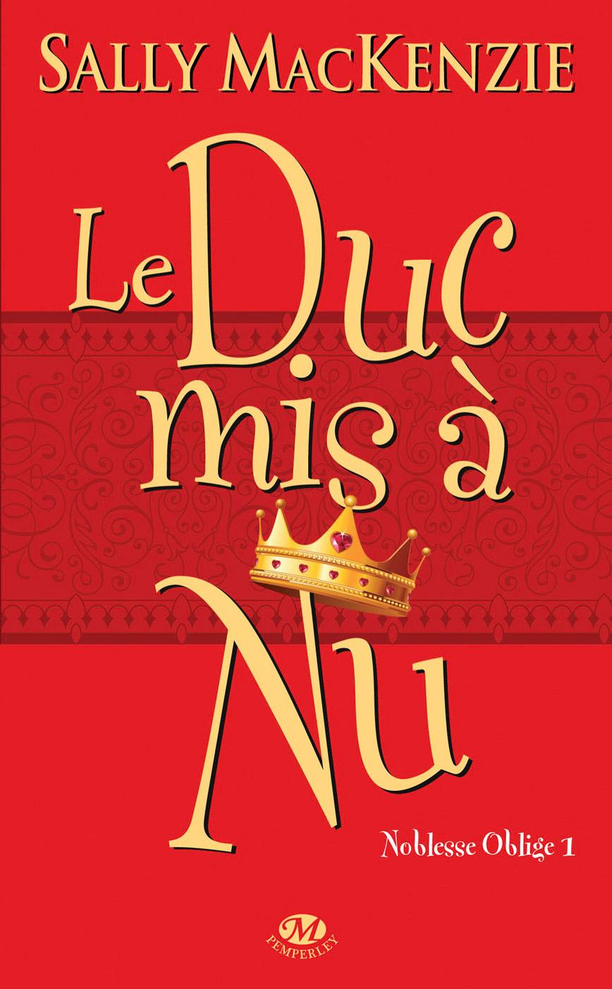 Noblesse oblige, Tome 1 : Le Duc mis à nu de Sally MacKenzie Cp_duc10