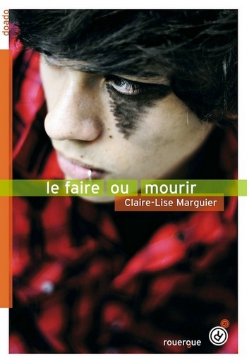 Le faire ou mourir de Claire-Lise Marguier Tourne10