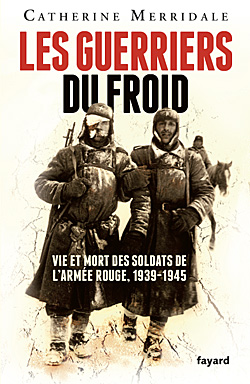 Les Guerriers du Froid, de Catherine Merridale Merrid11