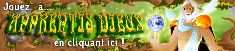 Cliquez ici pour accéder au site APPRENTIS DIEUX !