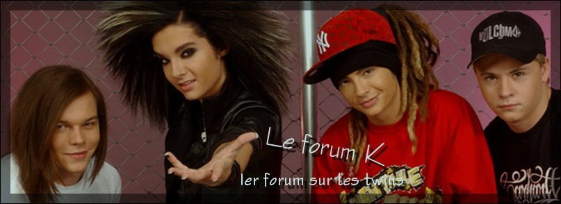 Le forum Bill & Tom Kaulitz