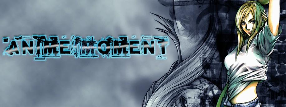 Anime Moment