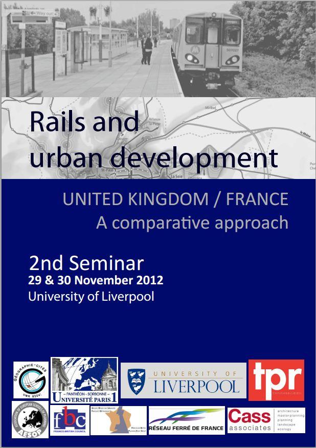 29-30 nov 2012 - Liverpool - Articulation entre aménagement urbain et réseaux ferrés lourds dans les métropoles françaises et britanniques. Semina10