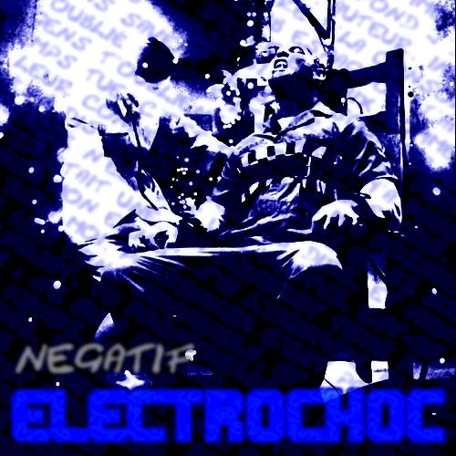 [MIXTAPE] Negatif - Electrochoc Electr10