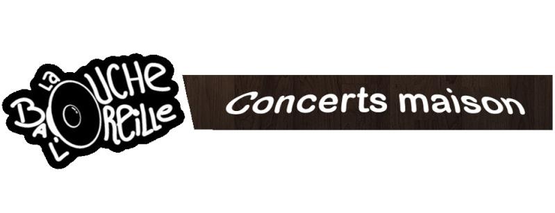 Concert Maison de La Bouche à L'Oreille