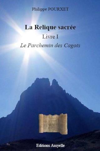 LA RELIQUE SACRE (LIVRE I) LE PARCHEMIN DES CAGOTS de Philippe Pourxet 1314