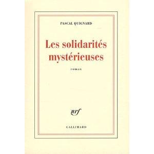 LES SOLIDARITES MYSTERIEUSES de Pascal Quignard 4127x-11