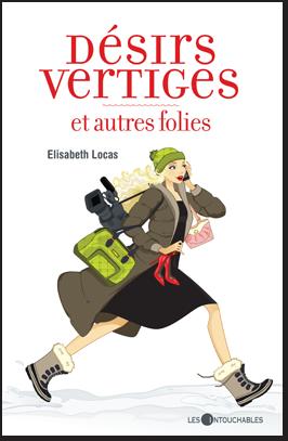 DESIRS, VERTIGES ET AUTRES FOLIES d'Elisabeth Locas C1_des10