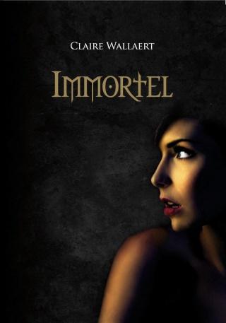 IMMORTEL (Tome 1) de Claire Wallaert Immort12