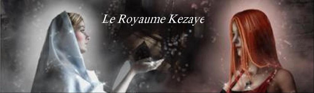 Le Royaume Kezaye